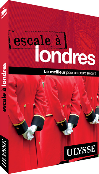 Escale à Londres, un guide Ulysse